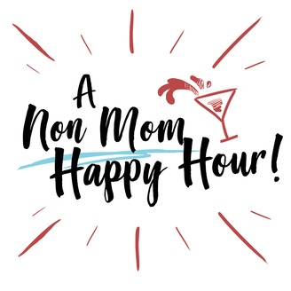 Show logo for A Non Mom Happy Hour