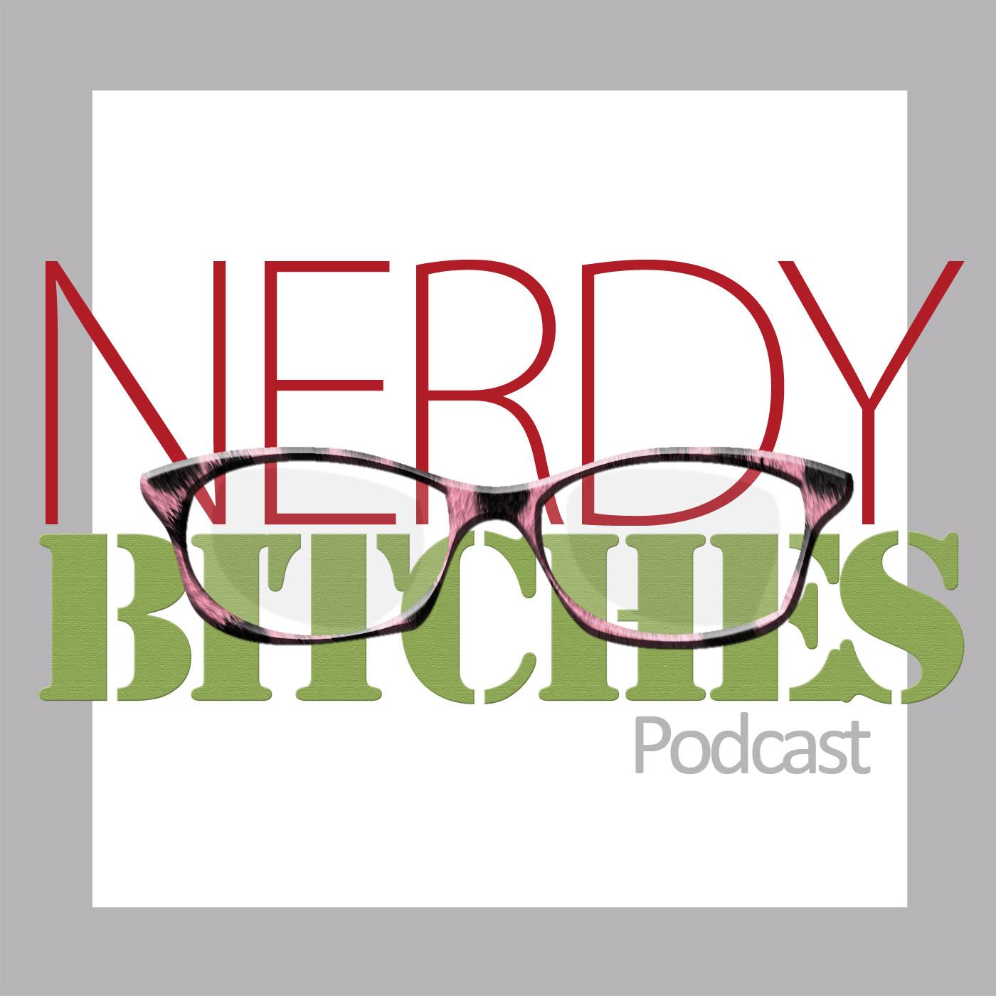 Nerdy Bitches Podcast